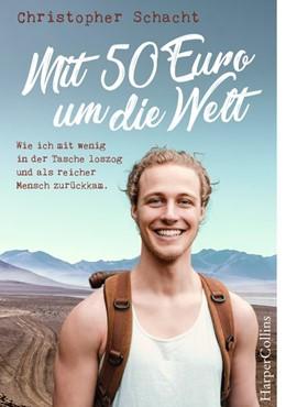 Abbildung von Schacht | Mit 50 Euro um die Welt - Wie ich mit wenig in der Tasche loszog und als reicher Mensch zurückkam | Nachdruck | 2019