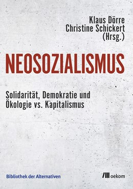 Abbildung von Dörre / Schickert   Neosozialismus   2019   Solidarität, Demokratie und Ök...