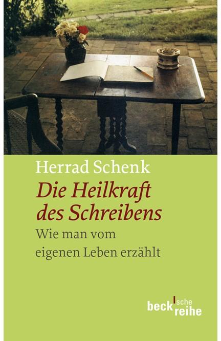 Cover: Herrad Schenk, Die Heilkraft des Schreibens