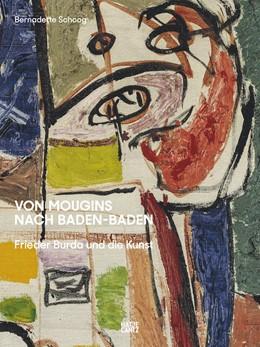 Abbildung von Schoog | Von Mougins nach BadenBaden | 2019 | Frieder Burda und die Kunst (G...