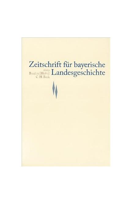 Cover: , Zeitschrift für bayerische Landesgeschichte Band 72 Heft 1/2009