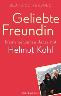 Abbildung von Herbold / Sachse   Geliebte Freundin   2019   Meine geheimen Jahre mit Helmu...