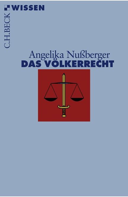 Cover: Angelika Nußberger, Das Völkerrecht