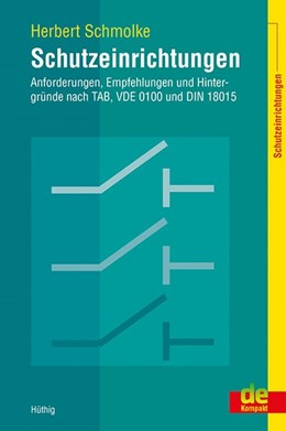 Abbildung von Schmolke | Schutzeinrichtungen - Anforderungen, Empfehlungen und Hintergründe nach TAB, VDE 0100 und DIN 18015 | 2019