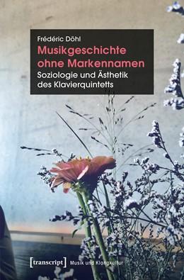 Abbildung von Döhl | Musikgeschichte ohne Markennamen | 2019 | Soziologie und Ästhetik des Kl...