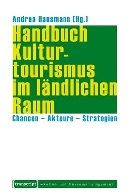Abbildung von Hausmann | Handbuch Kulturtourismus im ländlichen Raum | 1. Auflage | 2020 | beck-shop.de