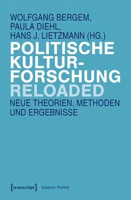 Abbildung von Bergem / Diehl / Lietzmann   Politische Kulturforschung reloaded   2019   Neue Theorien, Methoden und Er...