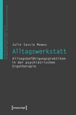 Abbildung von Mewes | Alltagswerkstatt | 2019 | Alltagsbefähigungspraktiken in...