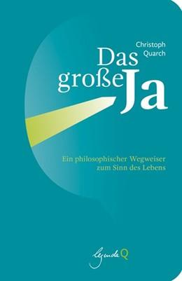 Abbildung von Quarch | Das große Ja | 1. Auflage | 2019 | beck-shop.de