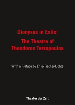Abbildung von Dionysus in Exile: | 2019 | The Theatreof Theodoros Terzop...