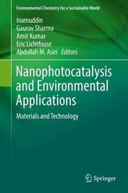 Abbildung von Inamuddin / Sharma | Nanophotocatalysis and Environmental Applications | 1. Auflage | 2019 | beck-shop.de