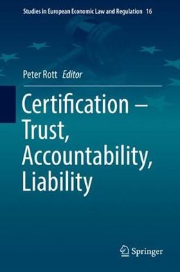 Abbildung von Rott | Certification - Trust, Accountability, Liability | 1. Auflage | 2019 | beck-shop.de