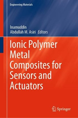 Abbildung von Inamuddin / Asiri   Ionic Polymer Metal Composites for Sensors and Actuators   2019