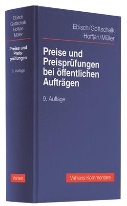 Abbildung von Ebisch / Gottschalk / Hoffjan / Müller | Preise und Preisprüfungen bei öffentlichen Aufträgen | 9., neu bearbeitete Auflage | 2020