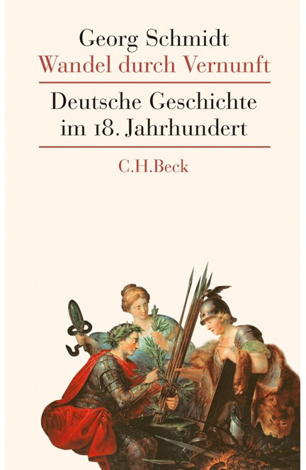 Cover: Georg Schmidt, Wandel durch Vernunft