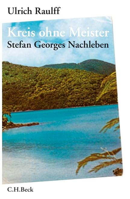 Cover: Ulrich Raulff, Kreis ohne Meister