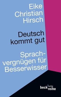 Abbildung von Hirsch, Eike Christian | Deutsch kommt gut | 2009 | Sprachvergnügen für Besserwiss... | 4073