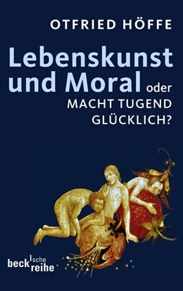 Abbildung von Höffe, Otfried   Lebenskunst und Moral   1. Auflage   2009   1926   beck-shop.de