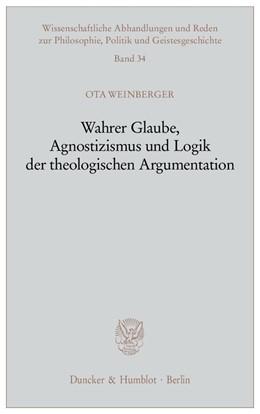 Abbildung von Weinberger | Wahrer Glaube, Agnostizismus und Logik der theologischen Argumentation | 1. Auflage | 2004 | 34 | beck-shop.de