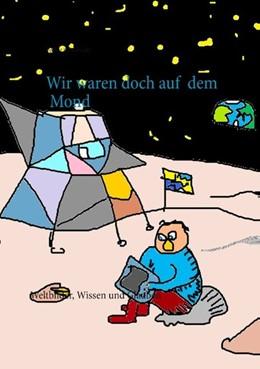 Abbildung von Schoßwald | Wir waren doch auf dem Mond | 2. Auflage | 2019 | Eine christliche Auseinanderse...