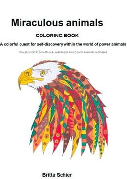 Abbildung von Schier | Miraculous animals | 2. Auflage | 2019 | A quest for self-discovery / c...