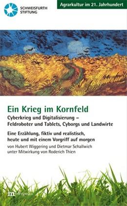 Abbildung von Wiggering / Schallwich | Ein Krieg im Kornfeld | 2019 | Cyberkrieg und Digitalisierung...