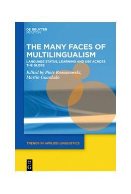 Abbildung von Romanowski / Guardado | The Many Faces of Multilingualism | 1. Auflage | 2020 | beck-shop.de