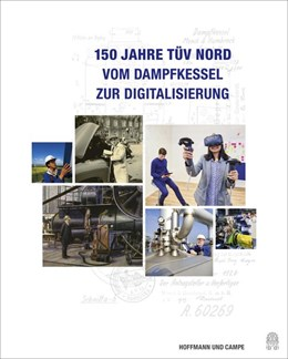 Abbildung von Paetrow / Sander | 150 Jahre TÜV NORD | 1. Auflage | 2019 | beck-shop.de