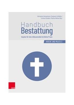 Abbildung von Hempelmann / Schließer / Schubert / Weimer | Handbuch Bestattung | 2., durchgesehene Auflage 2019 | 2019 | Impulse für eine milieusensibl...