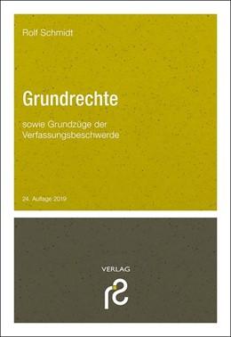Abbildung von Schmidt | Grundrechte | 24., neu bearbeitete und aktualisierte Neuauflage 2019 | 2019 | sowie Grundzüge der Verfassung...