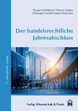 Abbildung von Schildbach / Stobbe / Freichel | Der handelsrechtliche Jahresabschluss | 11., überarbeitete Auflage | 2019