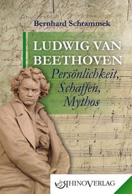 Abbildung von Schrammek | Ludwig van Beethoven | 2019 | Band 70 Persönlichkeit, Schaff...