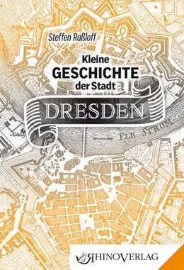 Abbildung von Raßloff | Kleine Geschichte der Stadt Dresden | 1. Auflage | 2019 | beck-shop.de