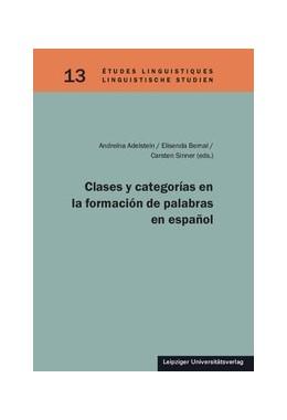 Abbildung von Adelstein / Elisenda / Sinner   Clases y categorías en la formación de palabras en español   2019