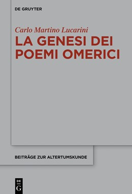 Abbildung von Lucarini | La genesi dei poemi omerici | 1. Auflage | 2019 | 376 | beck-shop.de