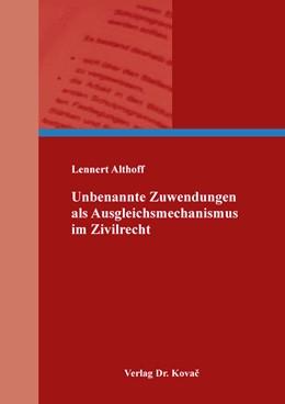 Abbildung von Althoff | Unbenannte Zuwendungen als Ausgleichsmechanismus im Zivilrecht | 2019 | 114