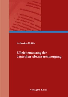 Abbildung von Ruikis | Effizienzmessung der deutschen Abwasserentsorgung | 1. Auflage | 2019 | 162 | beck-shop.de