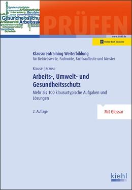 Abbildung von Krause | Arbeits-, Umwelt- und Gesundheitsschutz | 2. Auflage | 2019 | beck-shop.de