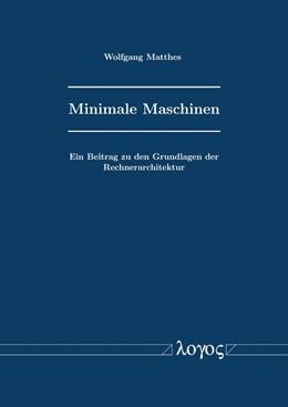 Abbildung von Matthes | Minimale Maschinen | 2019 | Ein Beitrag zu den Grundlagen ...