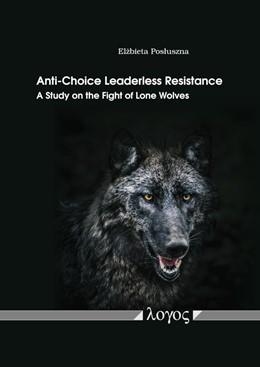Abbildung von Posluszna   Anti-Choice Leaderless Resistance   2019   A Study on the Fight of Lone W...