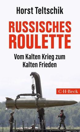 Abbildung von Teltschik   Russisches Roulette   1. Auflage   2019   6341   beck-shop.de