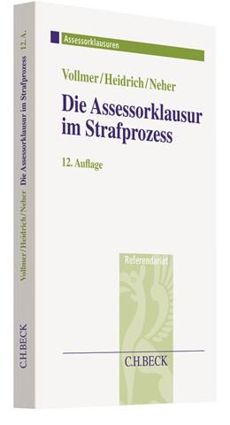Abbildung von Vollmer / Heidrich / Neher   Die Assessorklausur im Strafprozess   12., überarbeitete und aktualisierte Auflage   2019