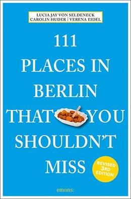 Abbildung von Seldeneck | 111 Places in Berlin That You Shouldn't Miss | 3. Auflage | 2019 | beck-shop.de