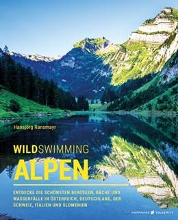 Abbildung von Ransmayr | Wild Swimming Alpen | 3. Auflage | 2019 | beck-shop.de
