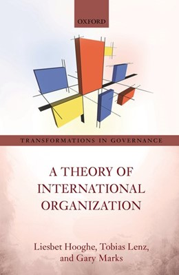 Abbildung von Hooghe / Lenz / Marks   A Theory of International Organization   2019