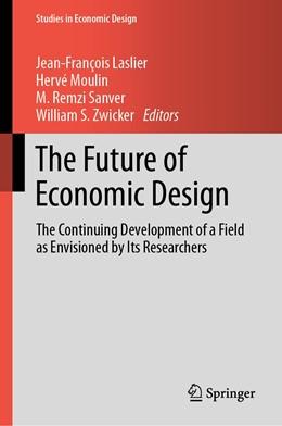 Abbildung von Laslier / Moulin / Sanver / Zwicker | The Future of Economic Design | 1st ed. 2019 | 2019 | The Continuing Development of ...
