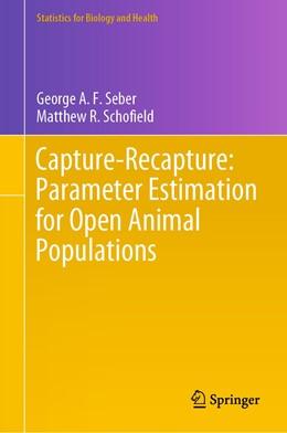 Abbildung von Seber / Schofield | Capture-Recapture: Parameter Estimation for Open Animal Populations | 1st ed. 2019 | 2019