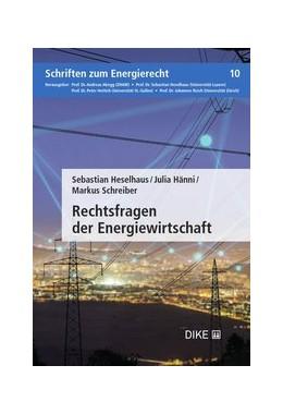 Abbildung von Heselhaus / Hänni   Rechtsfragen der Energiewirtschaft   1. Auflage   2019   Band 10   beck-shop.de