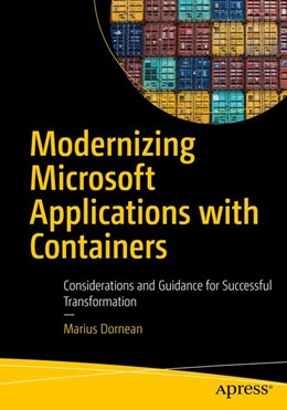 Abbildung von Dornean | Modernizing Microsoft Applications with Containers | 1st ed. | 2020 | Considerations and Guidance fo...