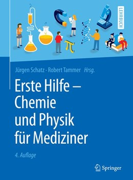 Abbildung von Schatz / Tammer | Erste Hilfe - Chemie und Physik für Mediziner | 4., überarbeitete Auflage | 2019